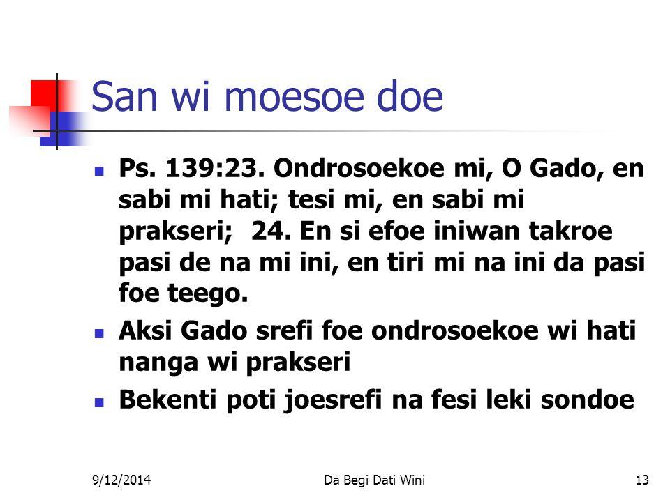 9/12/2014Da Begi Dati Wini13 San wi moesoe doe Ps.