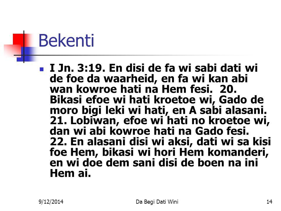 9/12/2014Da Begi Dati Wini14 Bekenti I Jn. 3:19.