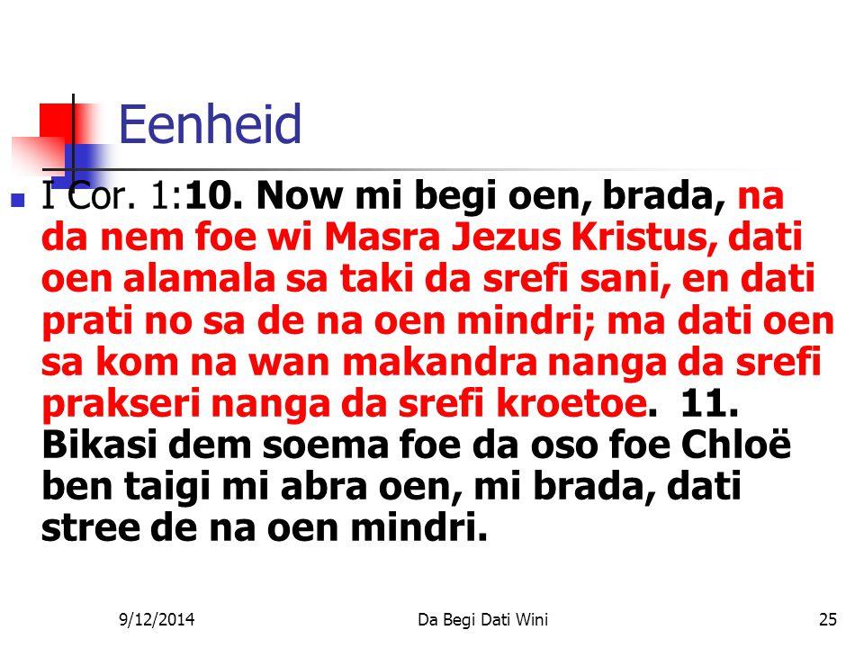 9/12/2014Da Begi Dati Wini25 Eenheid I Cor. 1:10.