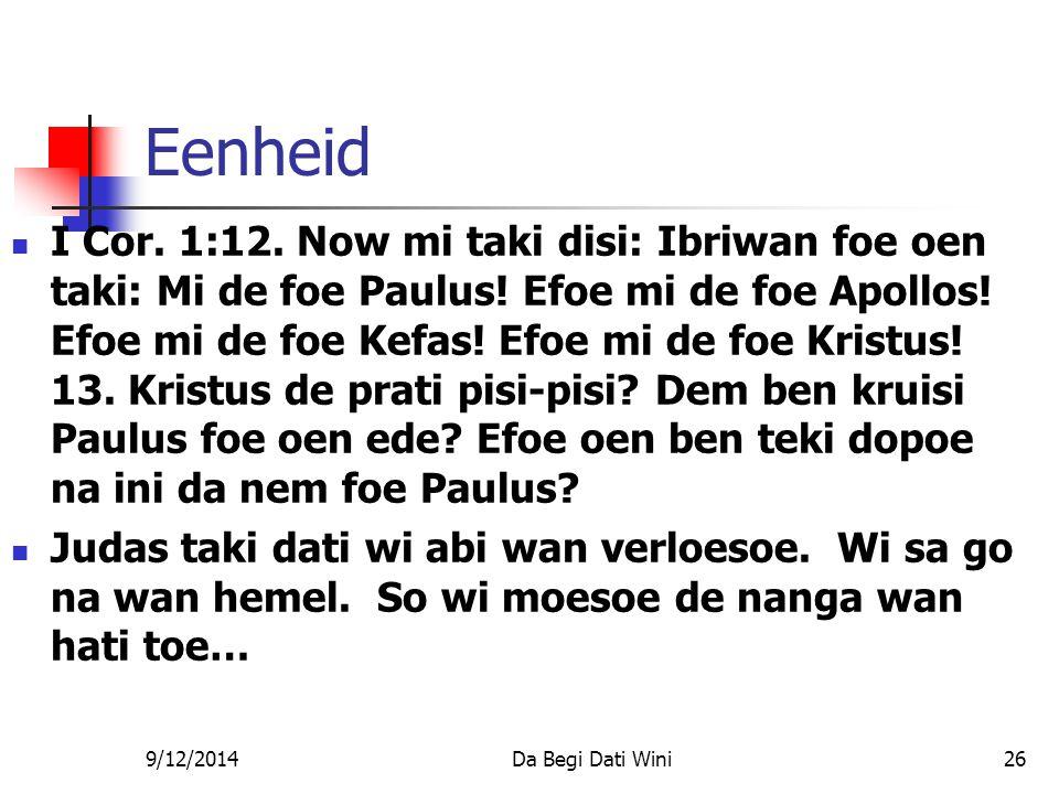9/12/2014Da Begi Dati Wini26 Eenheid I Cor. 1:12.