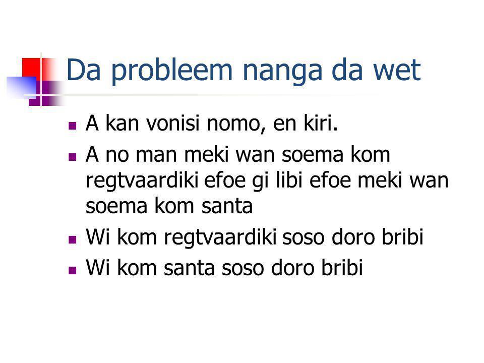 Da probleem nanga da wet A kan vonisi nomo, en kiri.