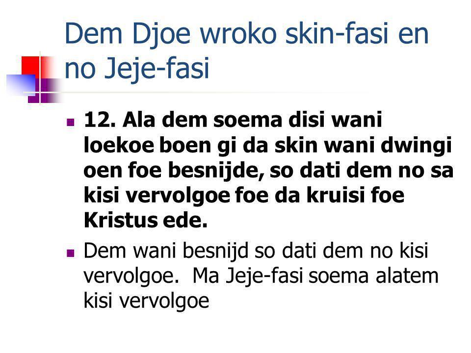 Dem Djoe wroko skin-fasi en no Jeje-fasi 12.