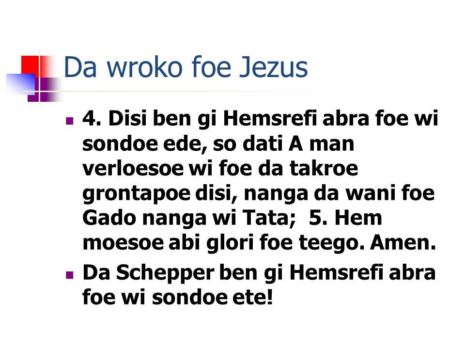 Da wroko foe Jezus 4.