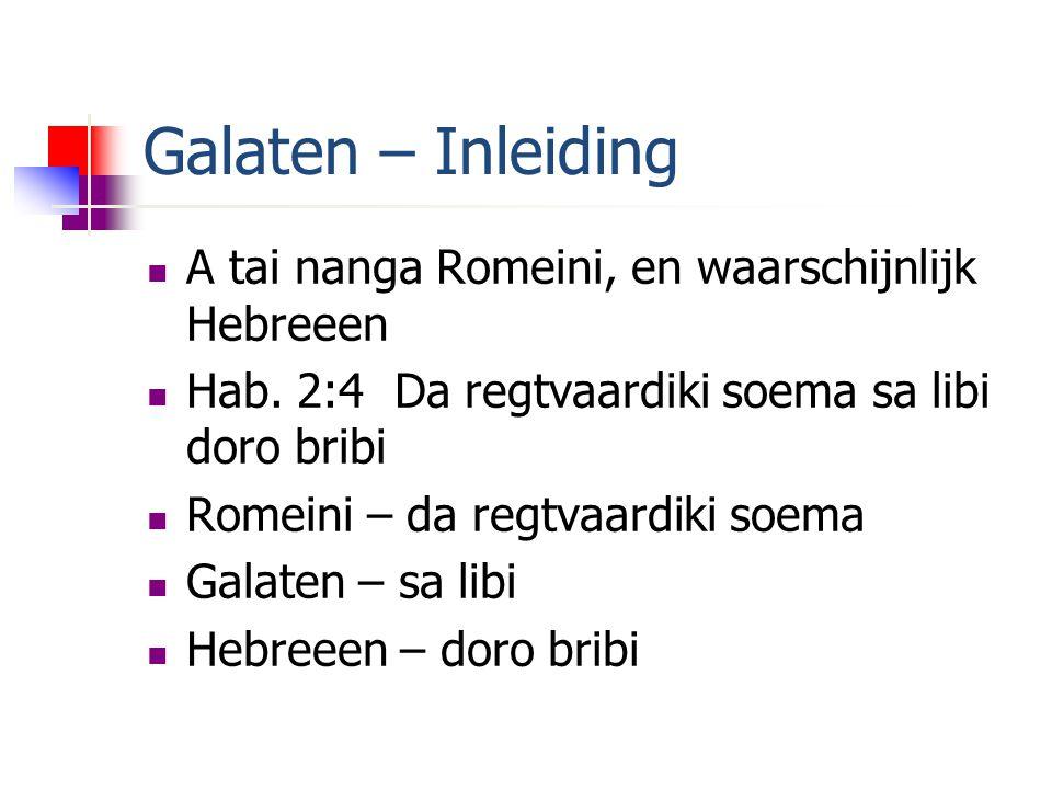 Galaten – Inleiding A tai nanga Romeini, en waarschijnlijk Hebreeen Hab.