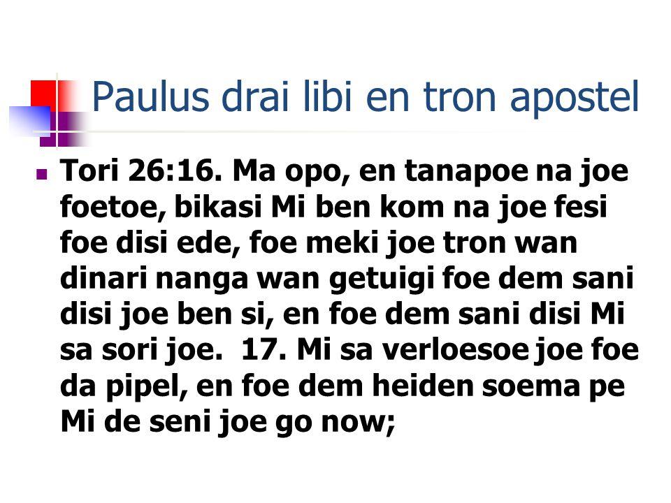 Paulus drai libi en tron apostel Tori 26:16.