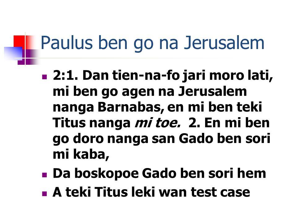 Paulus ben go na Jerusalem 2:1.
