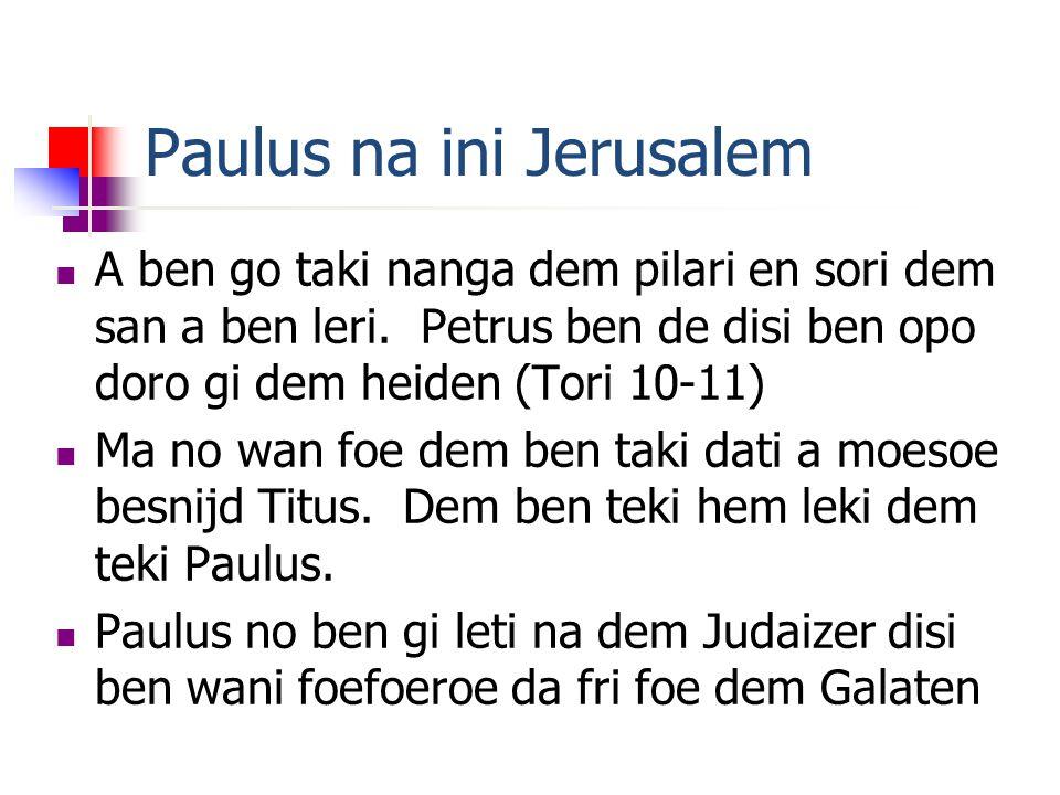 Paulus na ini Jerusalem A ben go taki nanga dem pilari en sori dem san a ben leri.