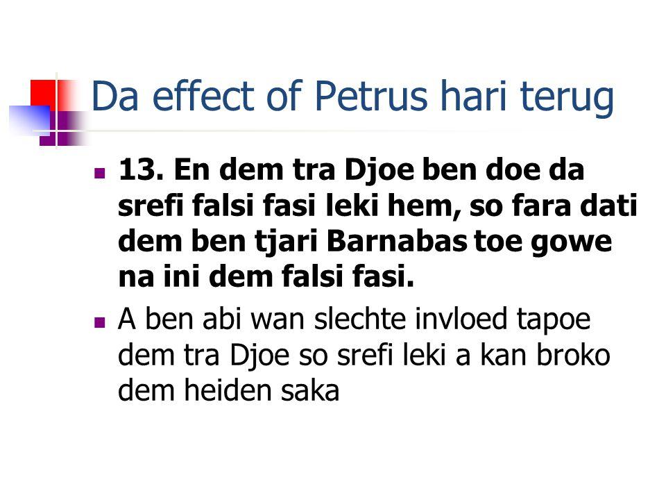 Da effect of Petrus hari terug 13.