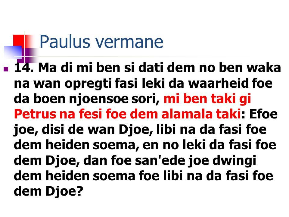 Paulus vermane 14.
