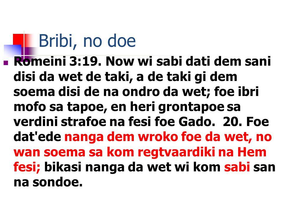 Bribi, no doe Romeini 3:19.