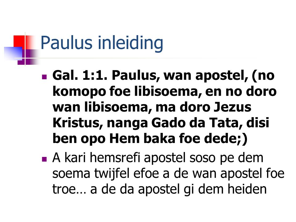Paulus inleiding Gal. 1:1.