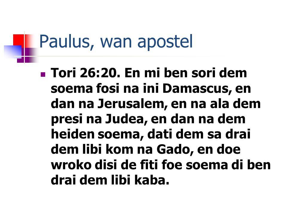 Paulus, wan apostel Tori 26:20.