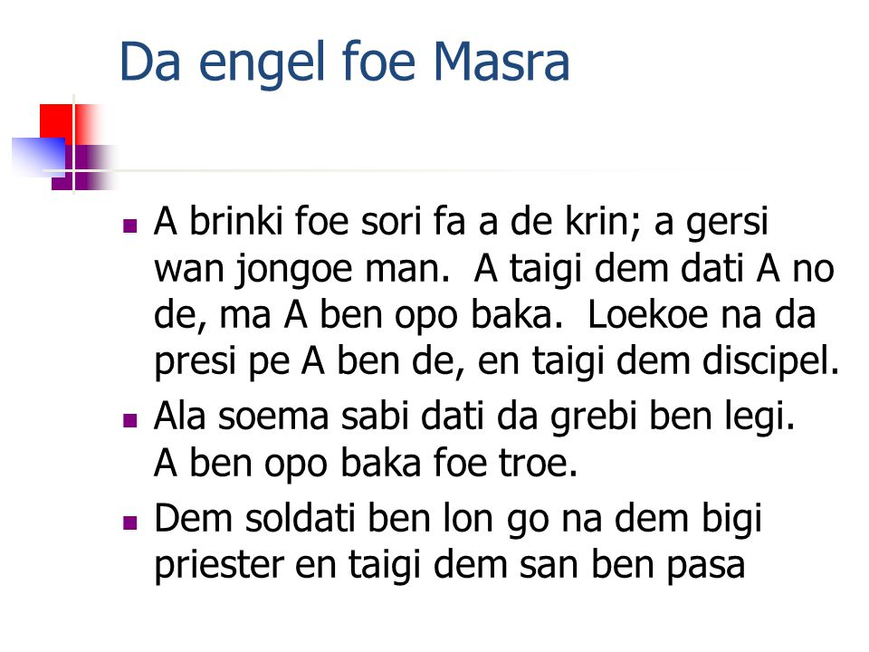 Da engel foe Masra A brinki foe sori fa a de krin; a gersi wan jongoe man.