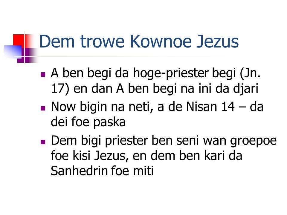 Dem trowe Kownoe Jezus A ben begi da hoge-priester begi (Jn.