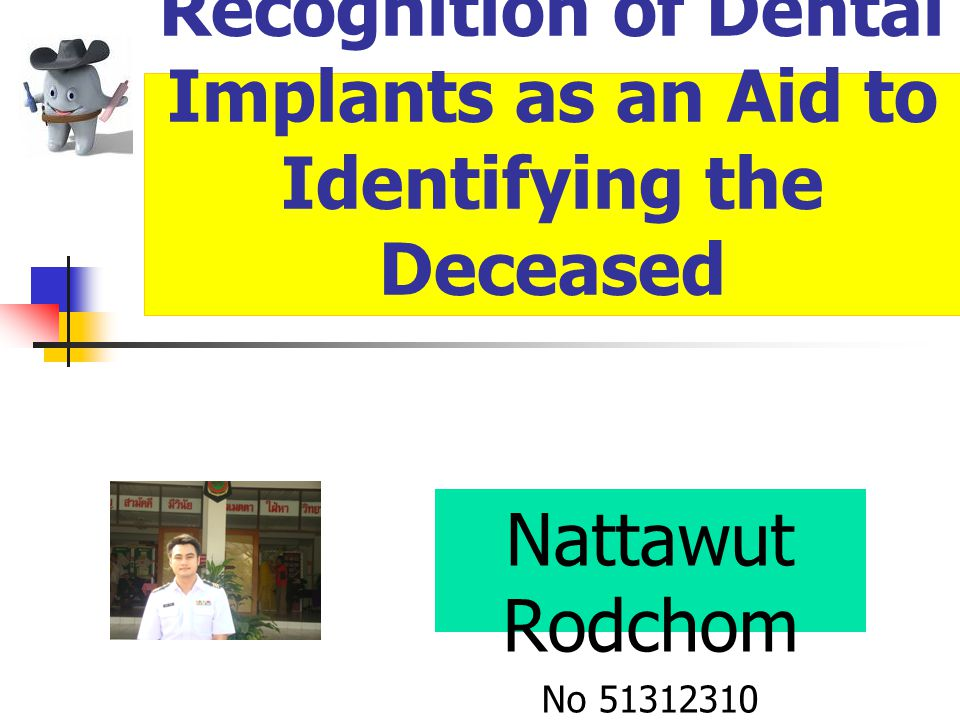 Radiographic Recognition of Dental Implants as an Aid to Identifying the Deceased Nattawut Rodchom No 51312310