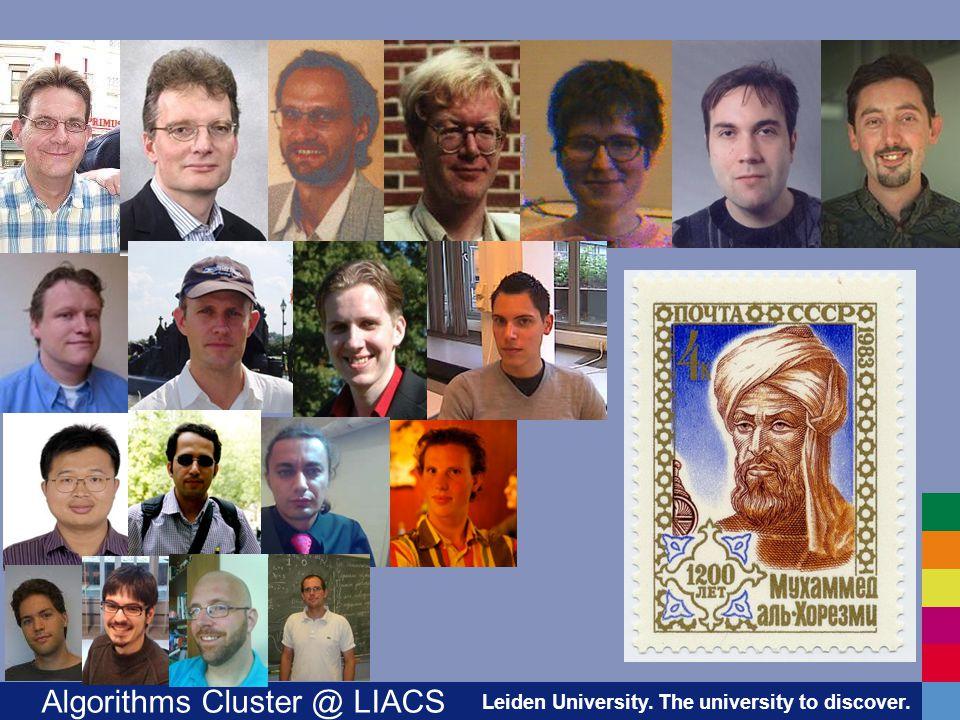 Leiden University. The university to discover. Algorithms Cluster @ LIACS