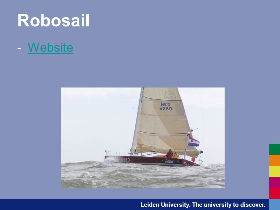 Leiden University. The university to discover. Robosail -WebsiteWebsite