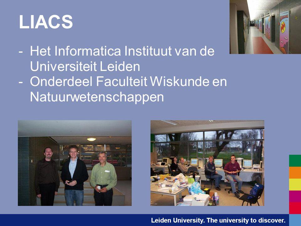 LIACS -Het Informatica Instituut van de Universiteit Leiden -Onderdeel Faculteit Wiskunde en Natuurwetenschappen