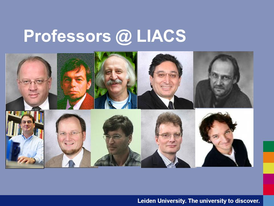 Leiden University. The university to discover. Professors @ LIACS