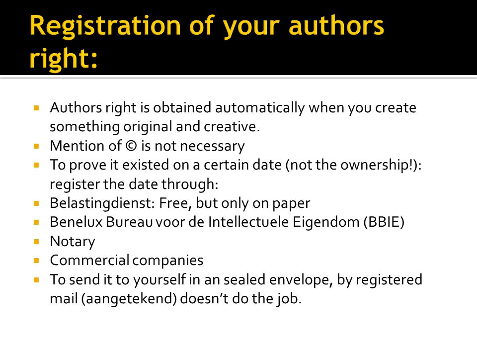  Authors right is obtained automatically when you create something original and creative.
