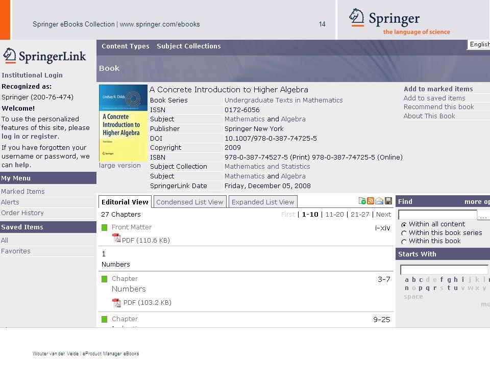 Springer eBooks Collection | www.springer.com/ebooks14 Wouter van der Velde | eProduct Manager eBooks