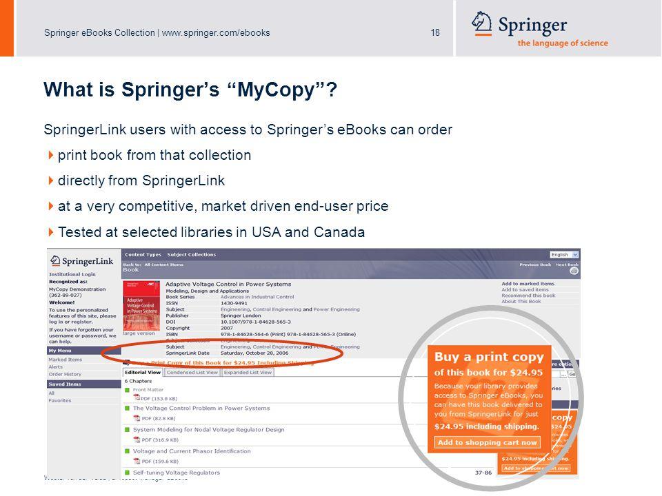 "Springer eBooks Collection | www.springer.com/ebooks18 Wouter van der Velde | eProduct Manager eBooks What is Springer's ""MyCopy""? SpringerLink users"