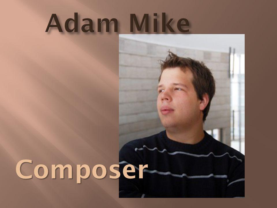 Adam Mike Composer