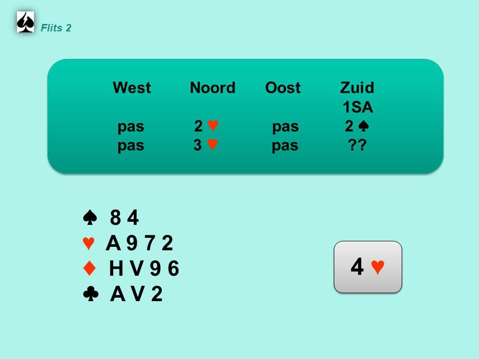 Noord ♠ 8 4 ♥ A 9 7 2 ♦ H V 9 6 ♣ A V 2 WestNoordOostZuid 1SA pas 2 ♥ pas 2 ♠ pas 3 ♥ pas .