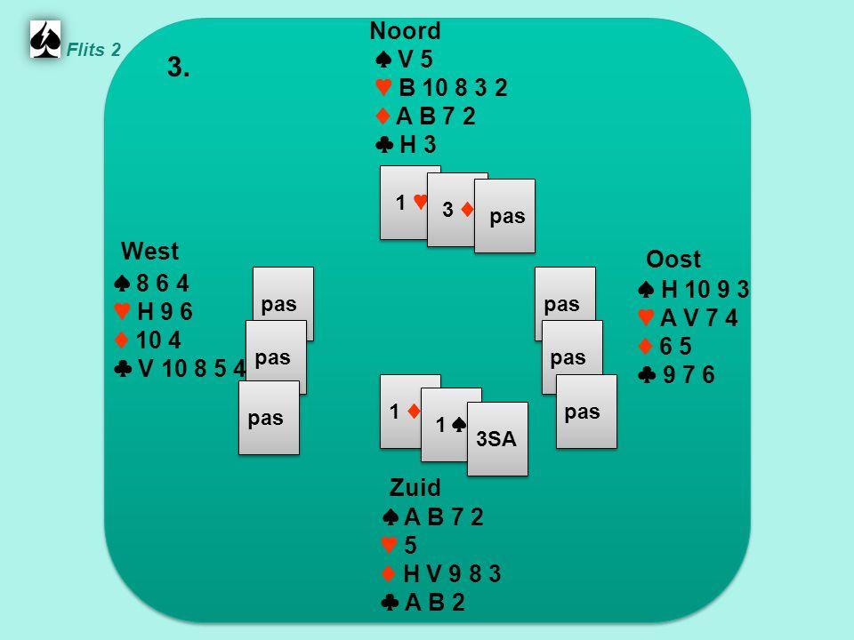 Zuid ♠ A B 7 2 ♥ 5 ♦ H V 9 8 3 ♣ A B 2 West ♠ 8 6 4 ♥ H 9 6 ♦ 10 4 ♣ V 10 8 5 4 Noord ♠ V 5 ♥ B 10 8 3 2 ♦ A B 7 2 ♣ H 3 Oost ♠ H 10 9 3 ♥ A V 7 4 ♦ 6 5 ♣ 9 7 6 3.
