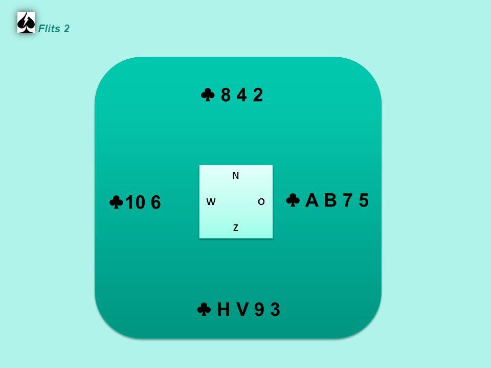 ♣ 8 4 2 ♣ A B 7 5 ♣ H V 9 3 ♣ 10 6 N W O Z N W O Z Flits 2