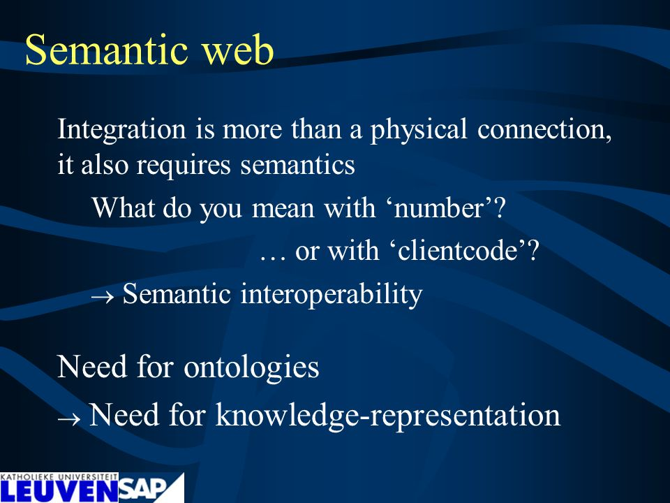 Semantic web Integration is more than a physical connection, it also requires semantics What do you mean with 'number'.