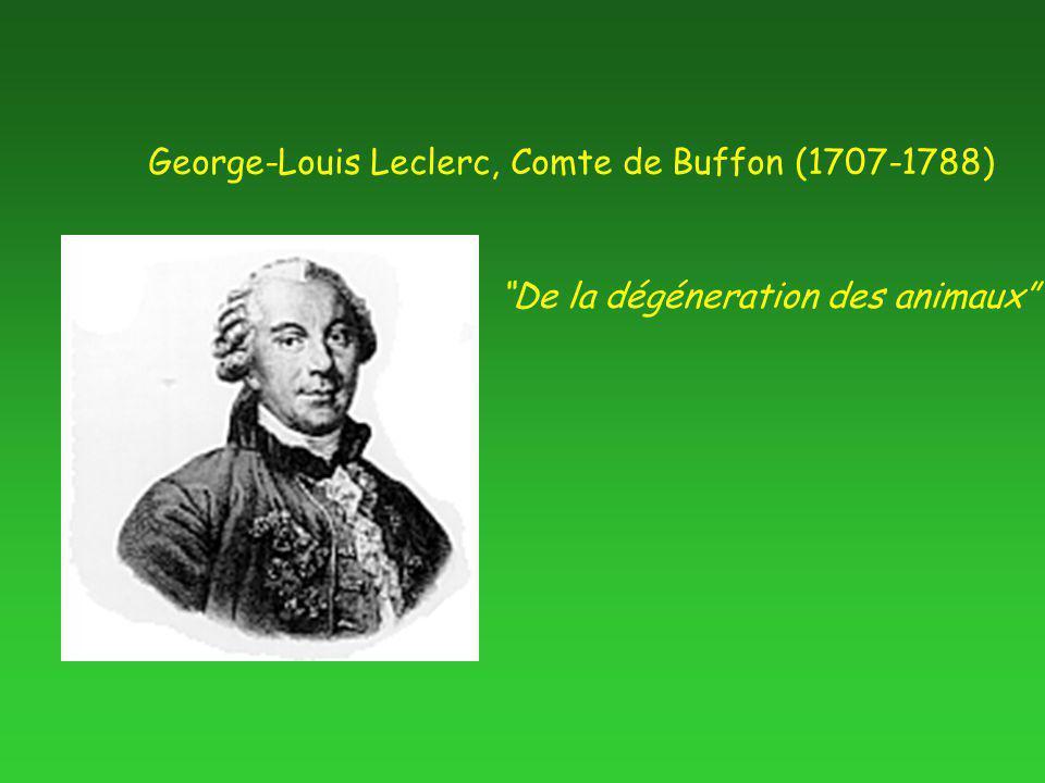 George-Louis Leclerc, Comte de Buffon (1707-1788) De la dégéneration des animaux