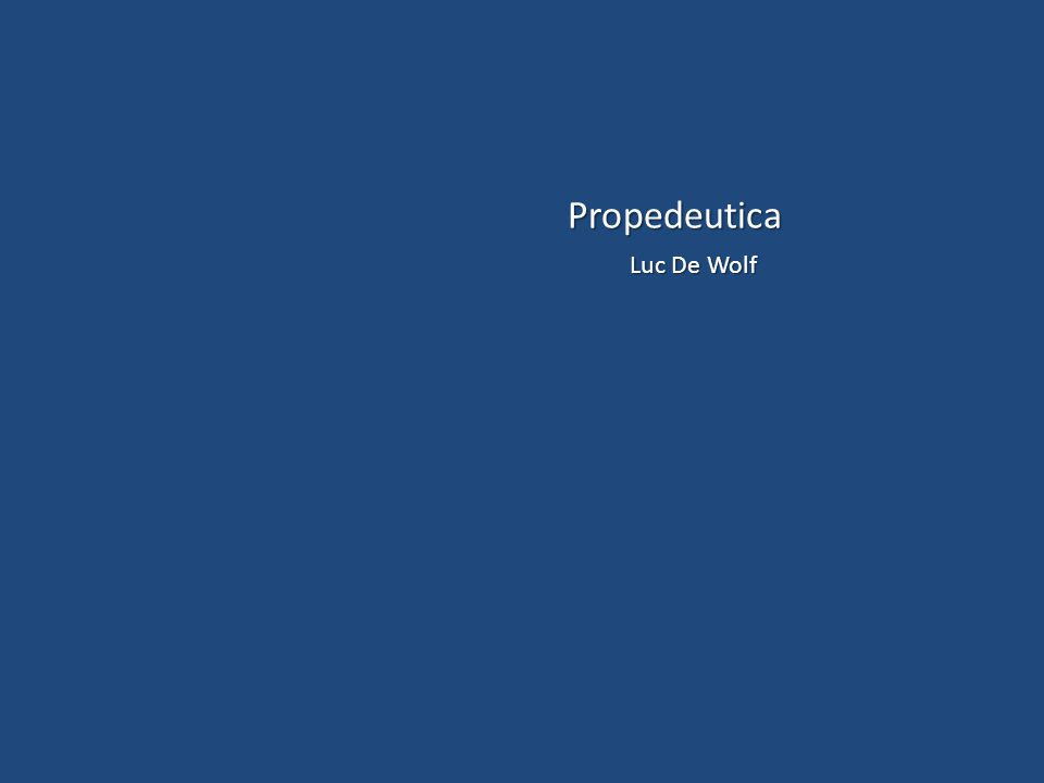 Propedeutica Luc De Wolf