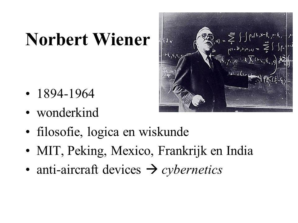 Norbert Wiener 1894-1964 wonderkind filosofie, logica en wiskunde MIT, Peking, Mexico, Frankrijk en India anti-aircraft devices  cybernetics