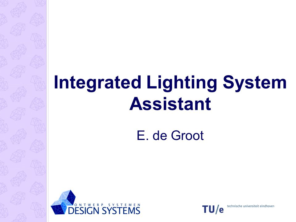 Integrated Lighting System Assistant E. de Groot