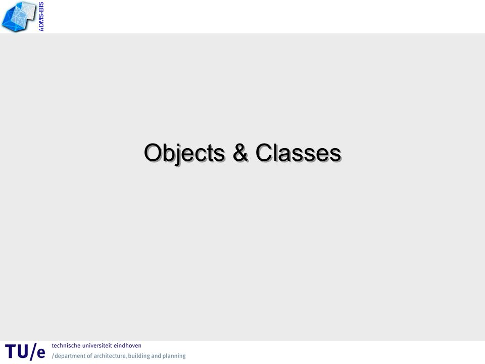 ADMS-BIS Classes A class is an abstract concept –Each object is an instance of a class A class has attributes with no values Classes classify objects –Object analysis  than values to attributes