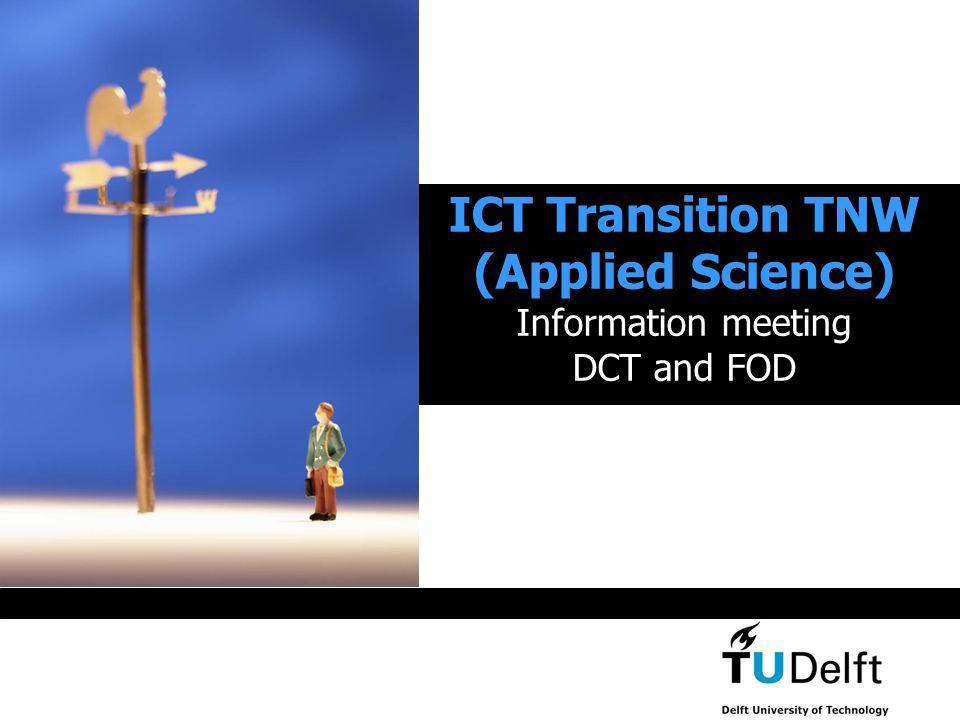 ICT-Transitie-TNW (ITT) Cause / context Goals ITT Organisation New situation Efforts Together Applied Science Karel Luyben, dean Applied Science