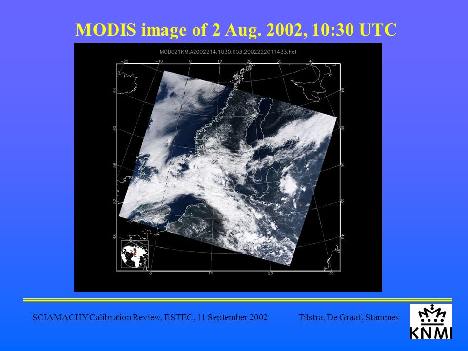 SCIAMACHY Calibration Review, ESTEC, 11 September 2002 Tilstra, De Graaf, Stammes MODIS image of 2 Aug.