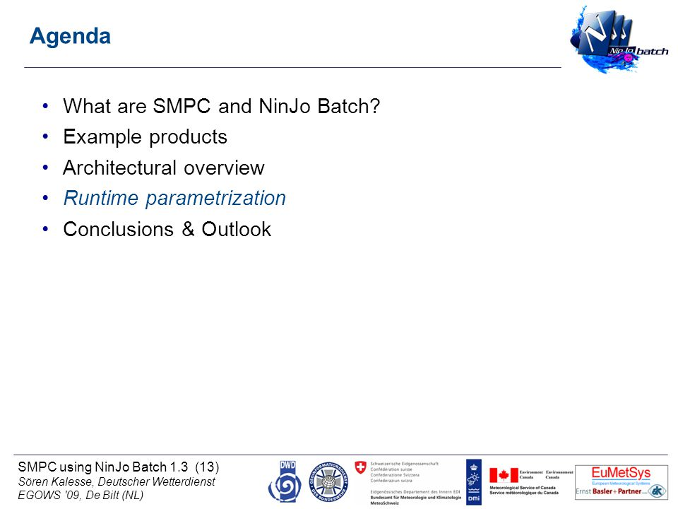 SMPC using NinJo Batch 1.3 (13) Sören Kalesse, Deutscher Wetterdienst EGOWS 09, De Bilt (NL) Agenda What are SMPC and NinJo Batch.