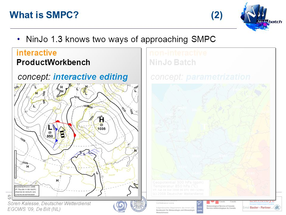 SMPC using NinJo Batch 1.3 (4) Sören Kalesse, Deutscher Wetterdienst EGOWS 09, De Bilt (NL) What is SMPC.