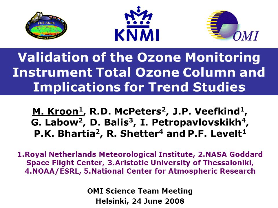 Validation of the Ozone Monitoring Instrument Total Ozone Column and Implications for Trend Studies M.