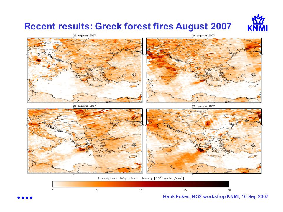 Henk Eskes, NO2 workshop KNMI, 10 Sep 2007 Recent results: Greek forest fires August 2007