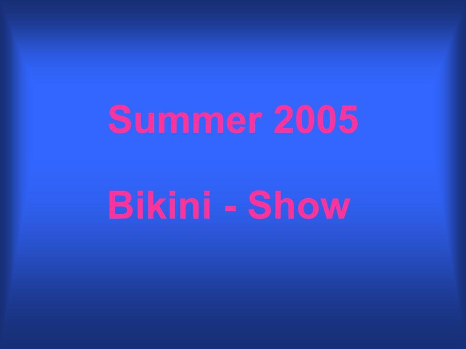 Summer 2005 Bikini - Show