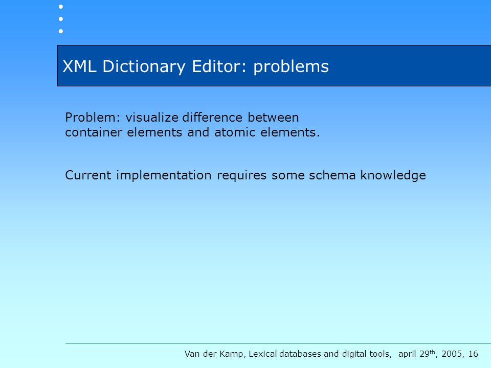 XML Dictionary Editor: problems Problem: visualize difference between container elements and atomic elements.