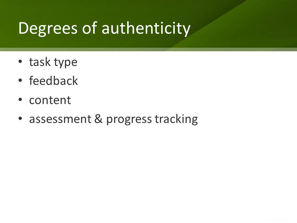 Degrees of authenticity task type feedback content assessment & progress tracking
