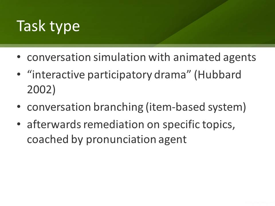 "Task type conversation simulation with animated agents ""interactive participatory drama"" (Hubbard 2002) conversation branching (item-based system) aft"