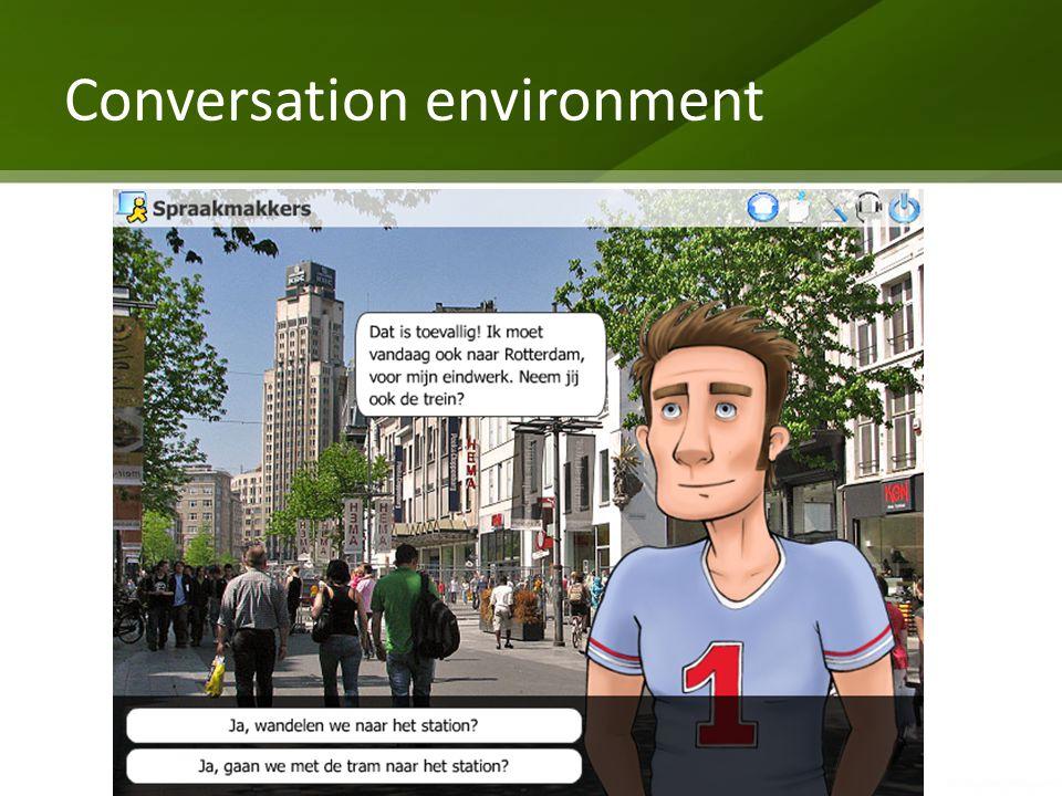 Conversation environment