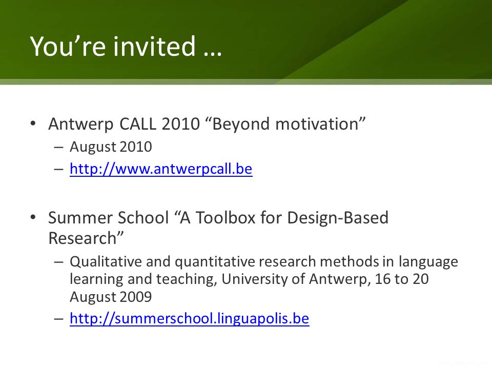 "You're invited … Antwerp CALL 2010 ""Beyond motivation"" – August 2010 – http://www.antwerpcall.be http://www.antwerpcall.be Summer School ""A Toolbox fo"