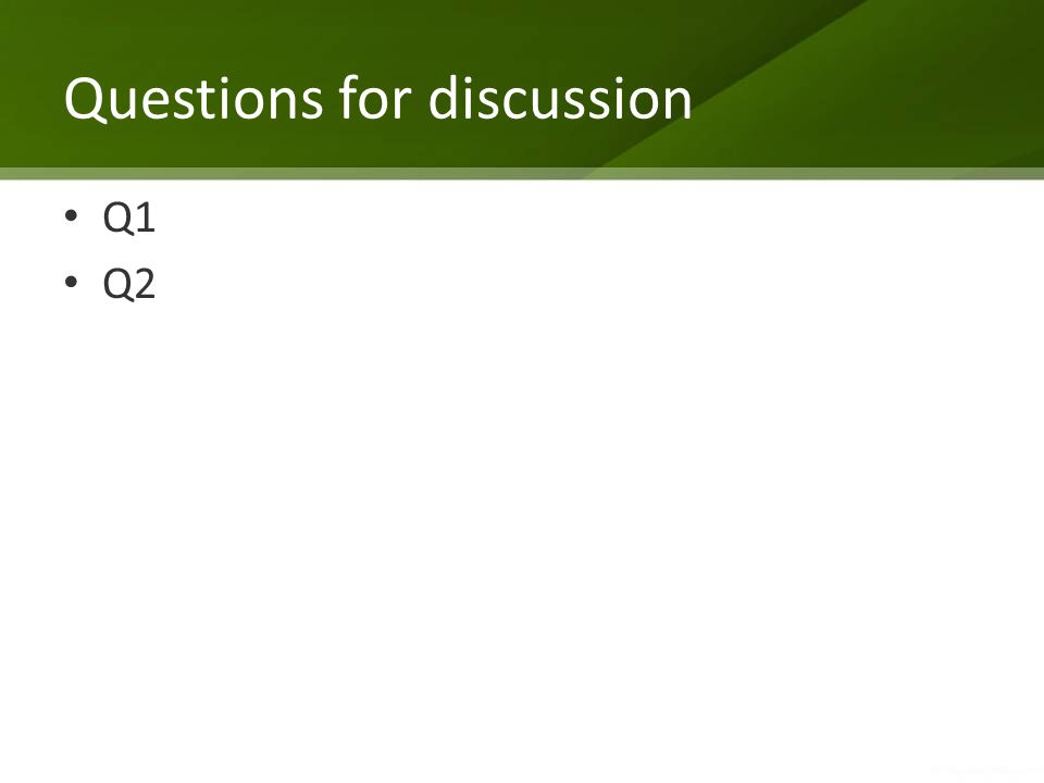 Questions for discussion Q1 Q2