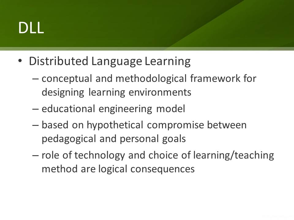 DLL Distributed Language Learning – conceptual and methodological framework for designing learning environments – educational engineering model – base